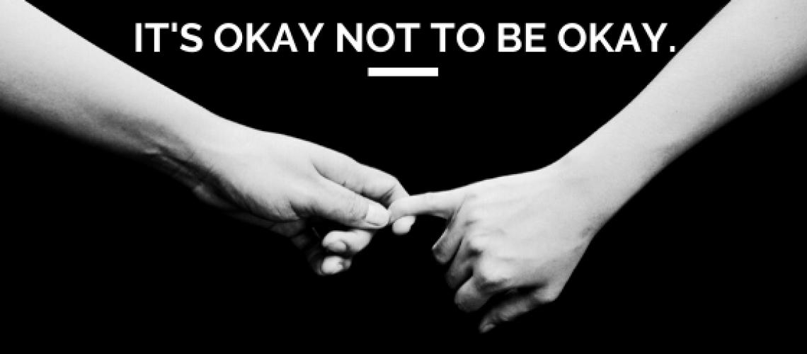 it's okay not to be okay.